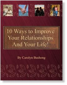 10 Ways to Improve Your Relationships And Your Life!