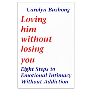 Loving Him Without Losing You by Carolyn Bushong